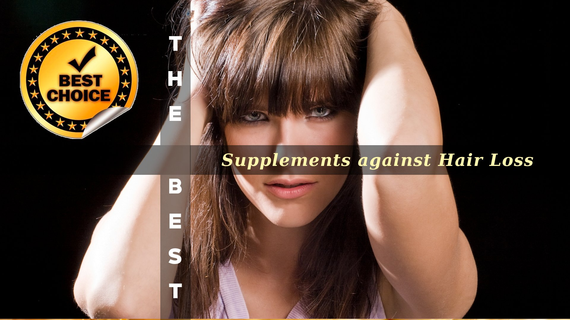 The Supplements against Hair Loss