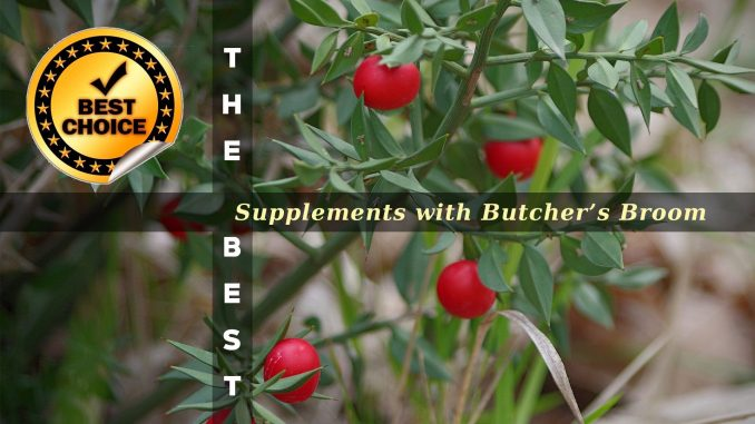 The Supplements with Butcher's Broom