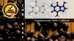 The Supplements with Caffeine