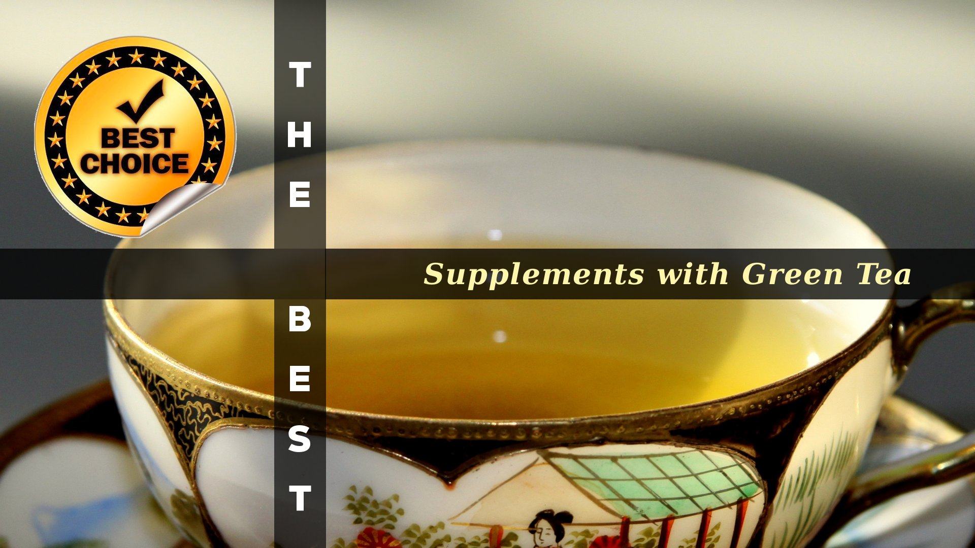 The Supplements with Green Tea
